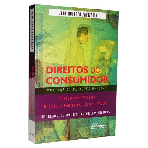 Livro - Direitos do Consumidor: Modelos de Petições online - João Roberto Parizatto  - Jurídica On Line