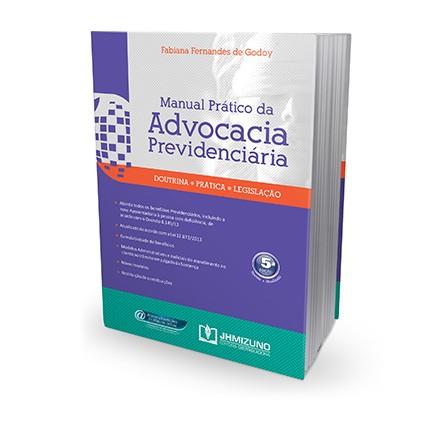 Manual Prático da Advocacia Previdenciária 5ª Edição 2015  - Jurídica On Line