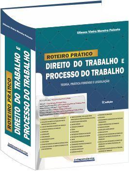 Roteiro Prático - Direito do Trabalho e Processo do Trabalho 3ª Edição  - Jurídica On Line