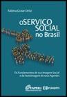Serviço Social no Brasil Os Fundamentos de Sua Imagem Social  - Editora Papel Social