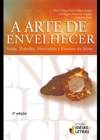 Arte de Envelhecer Saúde Trabalho Afetividade e Estatuto do Idoso  - Editora Papel Social