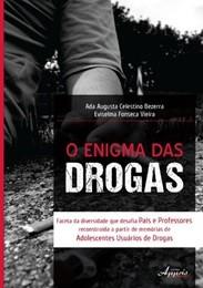 Enigma das Drogas Adolescentes Usuários de Drogas  - Editora Papel Social