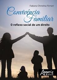 Convivência Familiar o Reflexo Social de um Direito  - Editora Papel Social