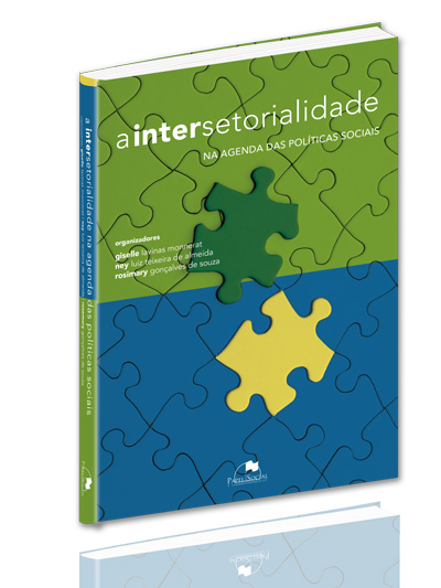 Intersetorialidade na Agenda das Políticas Sociais, A  - Editora Papel Social