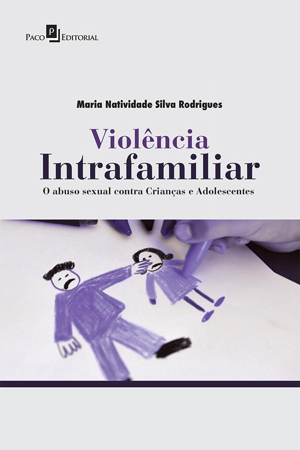 Violência Intrafamiliar O Abuso Sexual Contra Crianças e Adolescentes  - Editora Papel Social