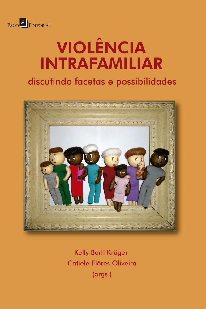 Violência Intrafamiliar Discutindo Facetas e Possibilidades  - Editora Papel Social
