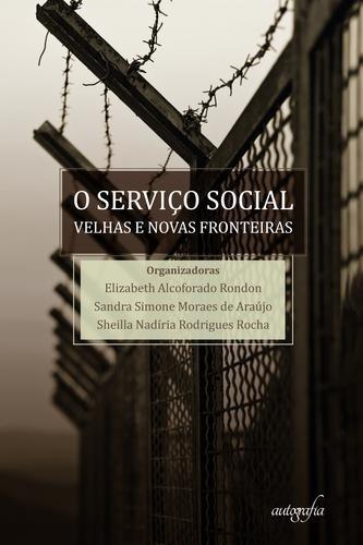 Serviço Social Velhas e Novas Fronteiras  - Editora Papel Social