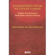 A/O Assistente Social na Luta de Classes