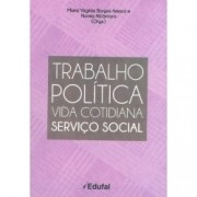 Trabalho Política Vida Cotidiana Serviço Social