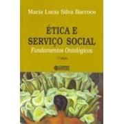 Ética e Serviço Social Fundamentos Ontológicos