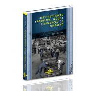 Reestruturação Produtiva, Saúde e Degradação do Trabalho