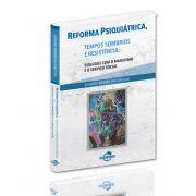 Reforma Psiquiátrica, Tempos Sombrios e Resistência: Diálogos com o Marxismo e o Serviço Social