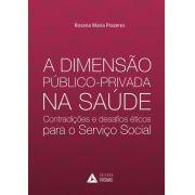 A Dimensão Público-Privada na Saúde: contradições e desafios éticos para o Serviço Social