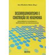 Desenvolvimentismo e construção de hegemonia