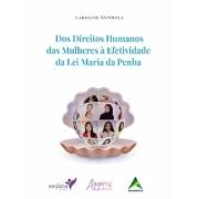 Dos direitos humanos das mulheres á efetividade da Lei Maria da Penha