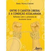 Entre o caráter liberal e a condição assalariada: reflexões sobre a autonomia do assistente social
