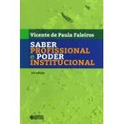 Saber profissional e poder institucional