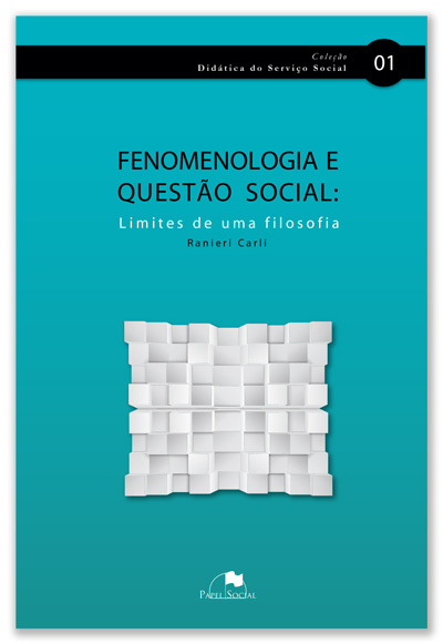 Fenomenologia e Questão Social: Limites de uma Filosofia  - Editora Papel Social
