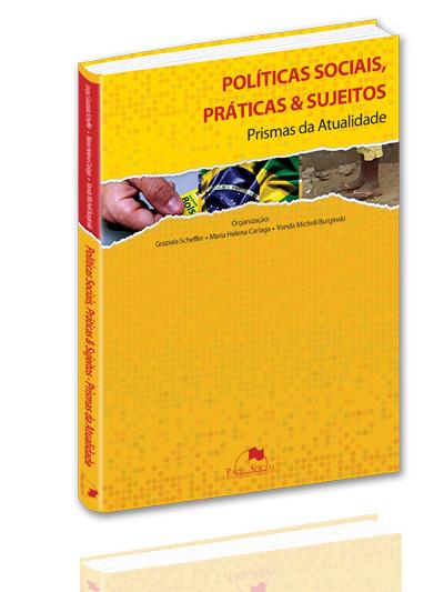 Políticas Sociais, Práticas & Sujeitos: Prismas da Atualidade  - Editora Papel Social