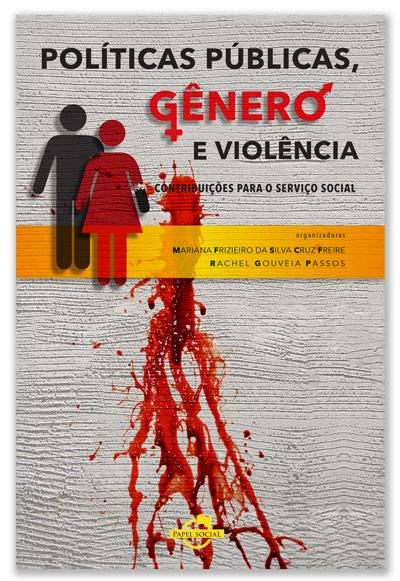 Políticas Públicas, Gênero e Violência: Contribuições para o Serviço Social  - Editora Papel Social