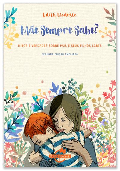 Mãe Sempre Sabe? Mitos e Verdades sobre Pais e seus Filhos LGBTs  - Editora Papel Social