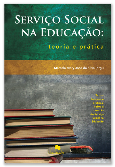 Serviço Social na Educação: Teoria e Prática  - Editora Papel Social