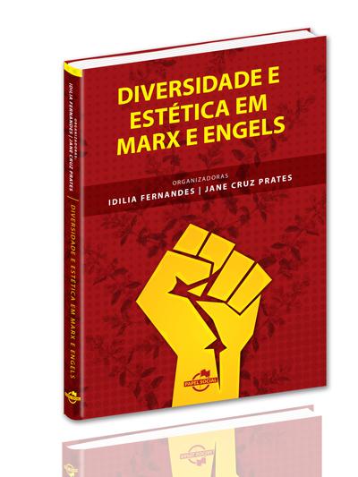 Diversidade e Estética em Marx e Engels  - Editora Papel Social