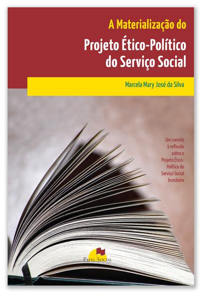 Materialização do Projeto Ético-Político do Serviço Social, A  - Editora Papel Social