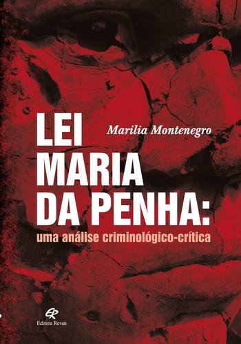 Lei Maria da Penha: uma análise criminológico-crítica  - Editora Papel Social