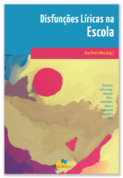 Disfunções Líricas na Escola  - Editora Papel Social