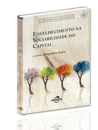 Envelhecimento na Sociabilidade do Capital  - Editora Papel Social