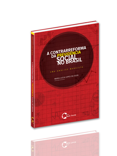 A Contrarreforma da Previdência Social no Brasil  - Editora Papel Social
