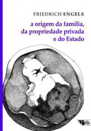 A origem da família, da propriedade privada e do Estado  - Editora Papel Social