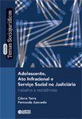 Adolescente ato infracional e serviço social  - Editora Papel Social