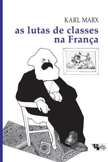 As lutas de classes na frança de 1848 a 1850  - Editora Papel Social
