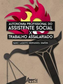 Autonomia profissional do assistente social e trabalho assalariado  - Editora Papel Social
