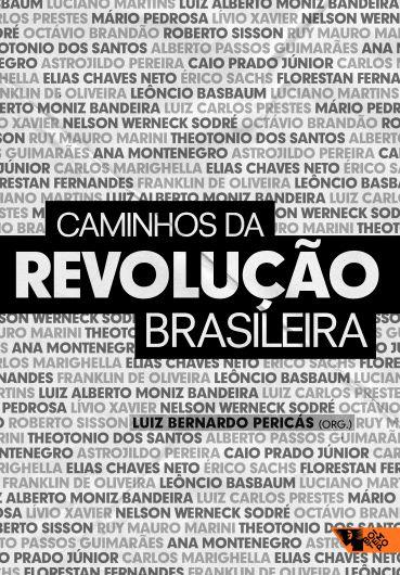 Caminhos da revolução brasileira  - Editora Papel Social