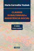 Classes subalternas e assistencia social  - Editora Papel Social