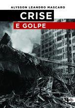 Crise e golpe  - Editora Papel Social