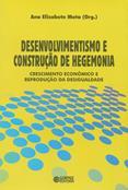 Desenvolvimentismo e construção de hegemonia  - Editora Papel Social