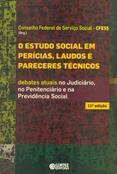 Estudo social em perícias laudos e pareceres técnicos  - Editora Papel Social