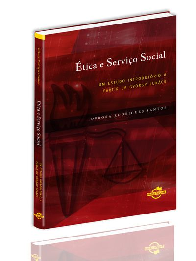 Ética e Serviço Social - um estudo introdutório a partir de Gyorgy Lukács  - Editora Papel Social