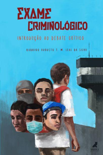 Exame Criminológico: introdução ao debate crítico  - Editora Papel Social