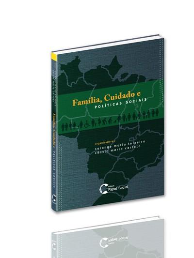 Família, Cuidado e Políticas Sociais  - Editora Papel Social