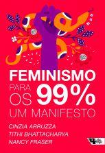 Feminismo para os 99 por cento  - Editora Papel Social