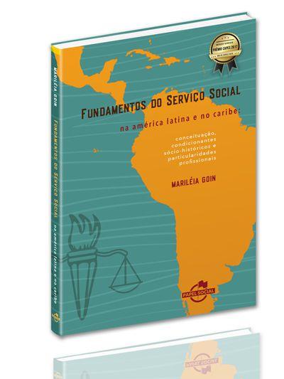 Fundamentos do Serviço Social na América Latina e no Caribe: conceituação, condicionantes sócio-históricos e particularidades profissionais  - Editora Papel Social
