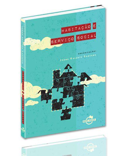 Habitação e Serviço Social: dimensões teóricas, históricas e metodológicas  - Editora Papel Social