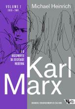 Karl Marx e o nascimento da sociedade moderna  - Editora Papel Social