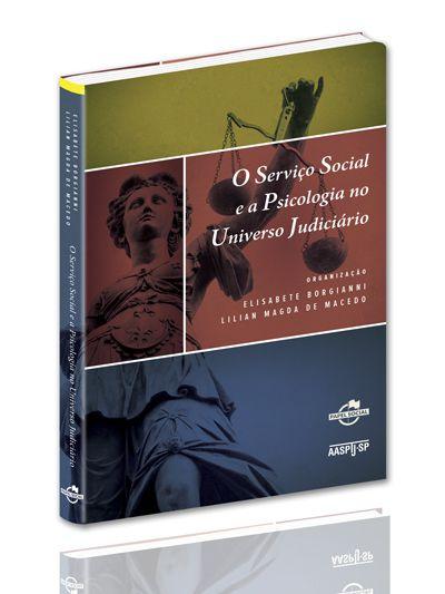 O Serviço Social e a Psicologia no Universo Judiciário  - Editora Papel Social