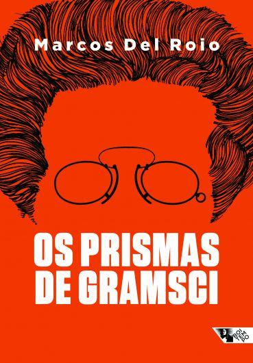 Os prismas de Gramsci  - Editora Papel Social
